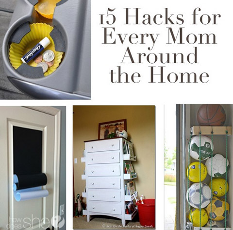15 hacks for Every Mom