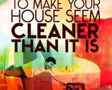 Make Your House Look Cleaner Than It Is